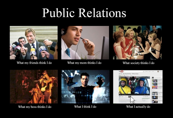 what-my-friends-think-I-do-what-i-actually-do-public-Relations