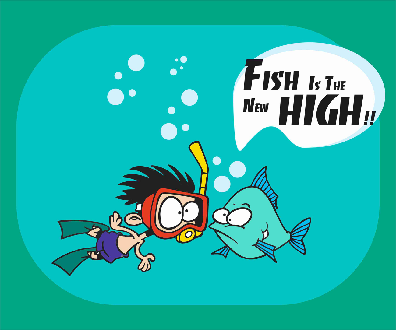 Fish is high